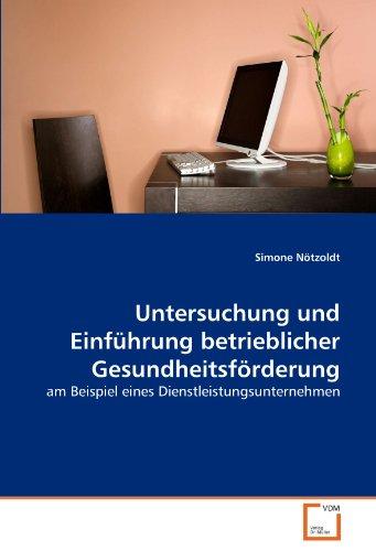 9783639303933: Untersuchung und Einf�hrung betrieblicher Gesundheitsf�rderung: am Beispiel eines Dienstleistungsunternehmen