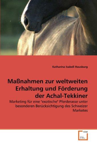9783639304190: Maßnahmen zur weltweiten Erhaltung und Förderung der Achal-Tekkiner: Marketing für eine