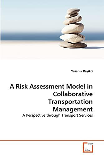 A Risk Assessment Model in Collaborative Transportation Management - Kayikci, Yasanur