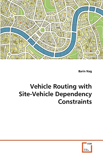 9783639304510: Vehicle Routing with Site-Vehicle Dependency Constraints