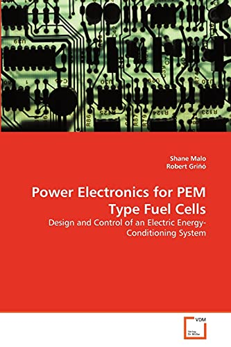 Power Electronics for Pem Type Fuel Cells: Shane Malo