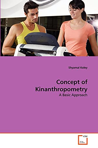 9783639304787: Concept of Kinanthropometry: A Basic Approach