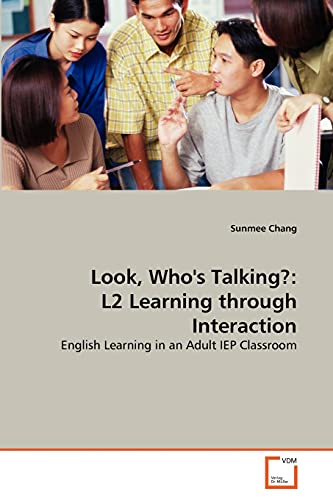 Look, Whos Talking?: L2 Learning Through Interaction: Sunmee Chang