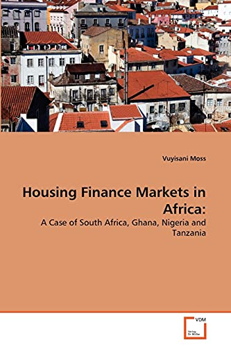 Housing Finance Markets in Africa:: A Case