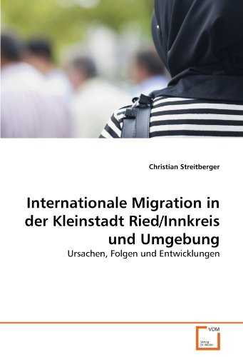 Internationale Migration in der Kleinstadt Ried/Innkreis und Umgebung: Christian Streitberger