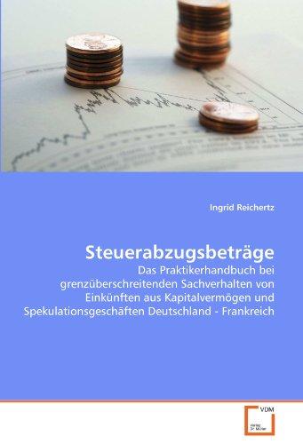 9783639305913: Steuerabzugsbeträge: Das Praktikerhandbuch bei grenzüberschreitenden Sachverhalten von Einkünften aus Kapitalvermögen und Spekulationsgeschäften Deutschland - Frankreich