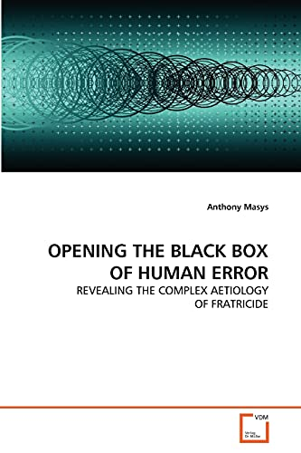 Opening the Black Box of Human Error: Anthony Masys