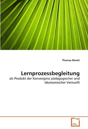 9783639306002: Lernprozessbegleitung: als Produkt der Konvergenz pädagogischer und ökonomischer Vernunft