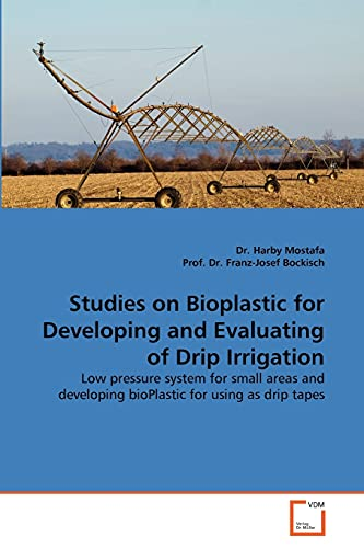 Studies on Bioplastic for Developing and Evaluating of Drip Irrigation: Low pressure system for ...
