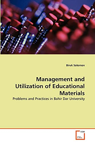 9783639307054: Management and Utilization of Educational Materials: Problems and Practices in Bahir Dar University