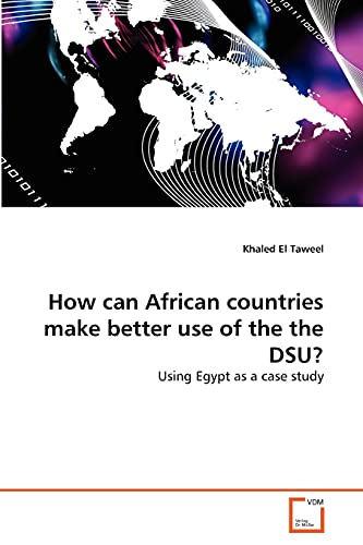 How Can African Countries Make Better Use of the the Dsu?: Khaled El Taweel