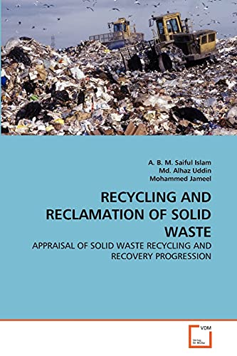 9783639307269: RECYCLING AND RECLAMATION OF SOLID WASTE: APPRAISAL OF SOLID WASTE RECYCLING AND RECOVERY PROGRESSION