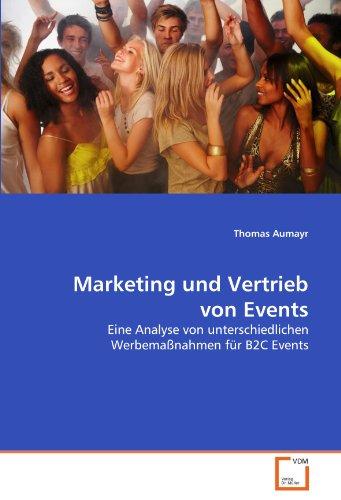 9783639307276: Marketing und Vertrieb von Events: Eine Analyse von unterschiedlichen Werbemaßnahmen für B2C Events
