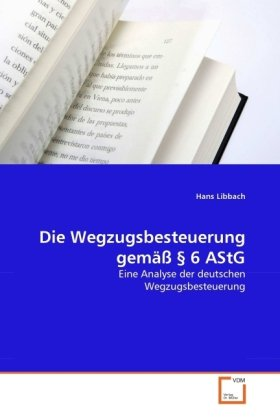 Die Wegzugsbesteuerung gemäß § 6 AStG: Hans Libbach