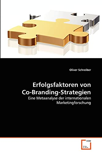 9783639307306: Erfolgsfaktoren von Co-Branding-Strategien: Eine Metaanalyse der internationalen Marketingforschung (German Edition)