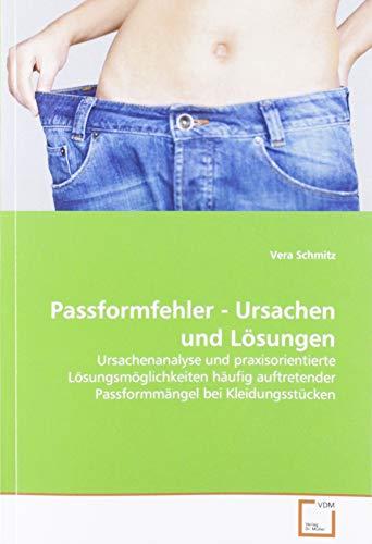 9783639307412: Passformfehler - Ursachen und Lösungen: Ursachenanalyse und praxisorientierte Lösungsmöglichkeiten häufig auftretender Passformmängel bei Kleidungsstücken