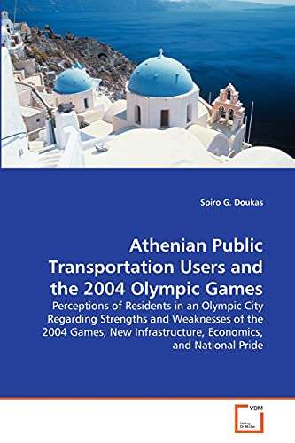 Athenian Public Transportation Users and the 2004 Olympic Games: Spiro G. Doukas