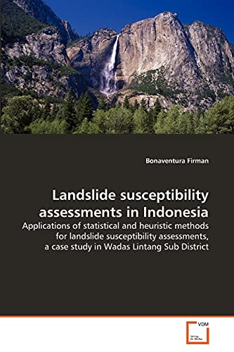 9783639307788: Landslide susceptibility assessments in Indonesia: Applications of statistical and heuristic methods for landslide susceptibility assessments, a case study in Wadas Lintang Sub District