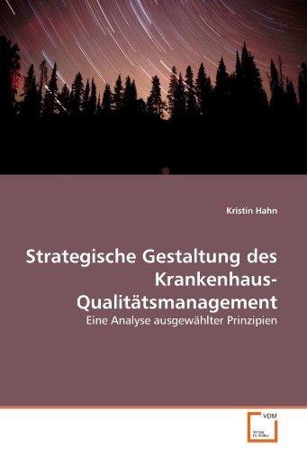 Strategische Gestaltung des Krankenhaus-Qualitätsmanagement - Kristin Hahn
