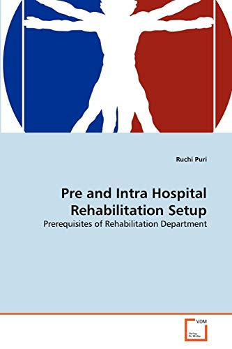 Pre and Intra Hospital Rehabilitation Setup: Ruchi Puri
