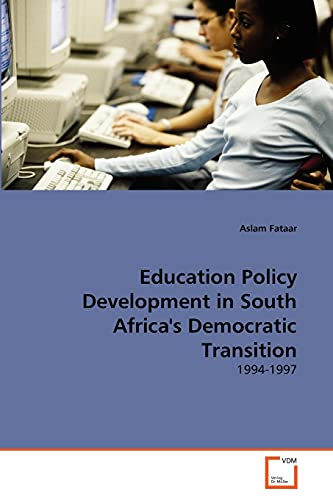Education Policy Development in South Africas Democratic Transition: Aslam Fataar