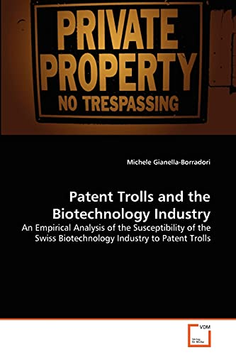 Patent Trolls and the Biotechnology Industry: An Empirical Analysis of the Susceptibility of the ...