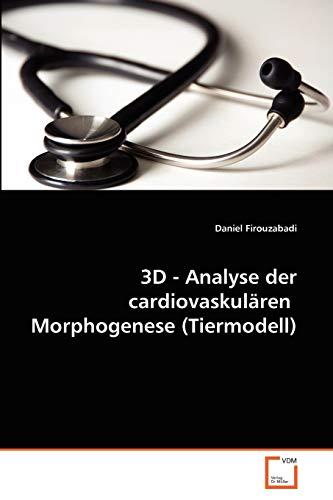 3D - Analyse Der Cardiovaskul Ren Morphogenese (Tiermodell): Daniel Firouzabadi