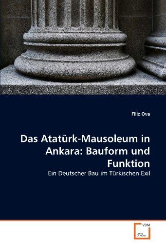 9783639308822: Das Atatürk-Mausoleum in Ankara: Bauform und Funktion: Ein Deutscher Bau im Türkischen Exil (German Edition)