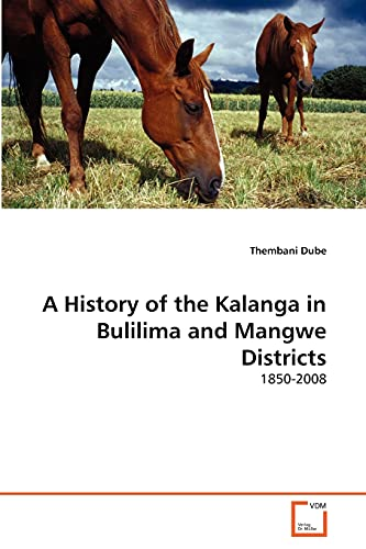 A History of the Kalanga in Bulilima: Dube, Thembani