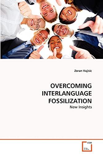 Overcoming Interlanguage Fossilization: Zoran Vujisic