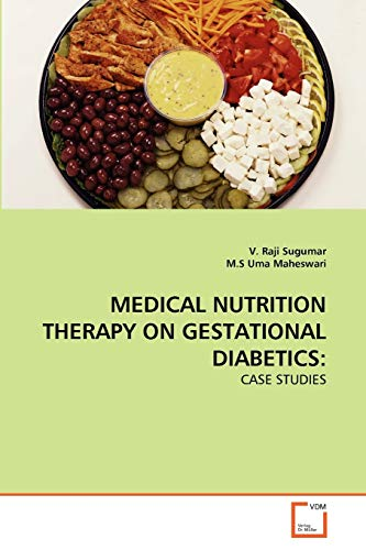 Medical Nutrition Therapy on Gestational Diabetics (Paperback): Sugumar V Raji,