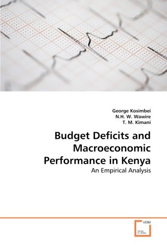 9783639309706: Budget Deficits and Macroeconomic Performance in Kenya: An Empirical Analysis