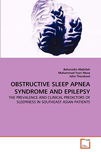 OBSTRUCTIVE SLEEP APNEA SYNDROME AND EPILEPSY: Baharudin Abdullah