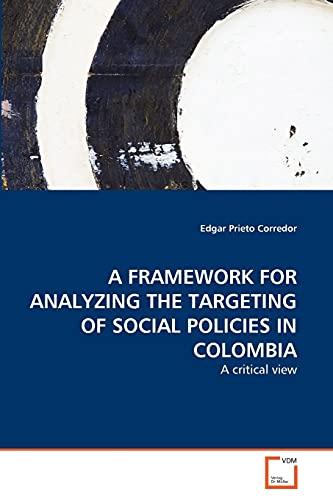A Framework for Analyzing the Targeting of Social Policies in Colombia: Edgar Prieto Corredor
