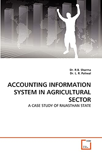 Accounting Information System in Agricultural Sector: Dr. L. R. Paliwal