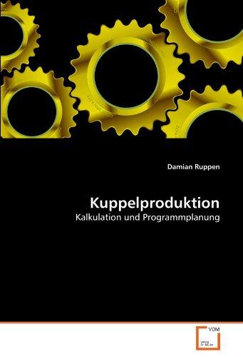 9783639310337: Kuppelproduktion: Kalkulation und Programmplanung