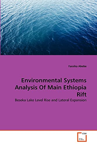 9783639310597: Environmental Systems Analysis Of Main Ethiopia Rift: Beseka Lake Level Rise and Lateral Expansion