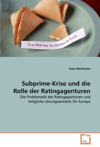 9783639310627: Subprime-Krise und die Rolle der Ratingagenturen: Die Problematik der Ratingagenturen und mögliche Lösungsansätze für Europa