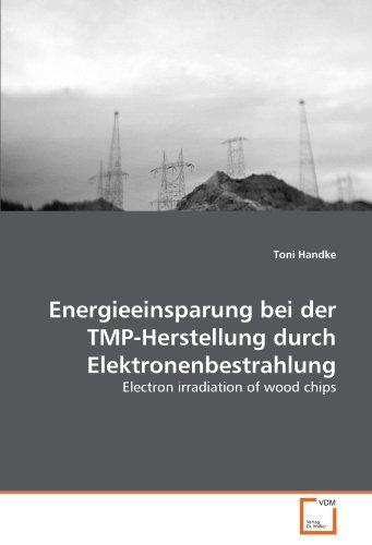 9783639310795: Energieeinsparung bei der TMP-Herstellung durch Elektronenbestrahlung: Electron irradiation of wood chips