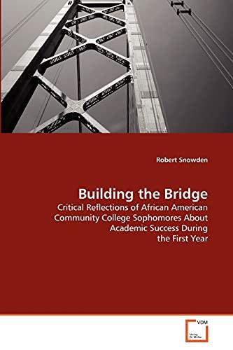 Building the Bridge: Robert Snowden