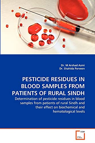 PESTICIDE RESIDUES IN BLOOD SAMPLES FROM PATIENTS: Dr. M Arshad