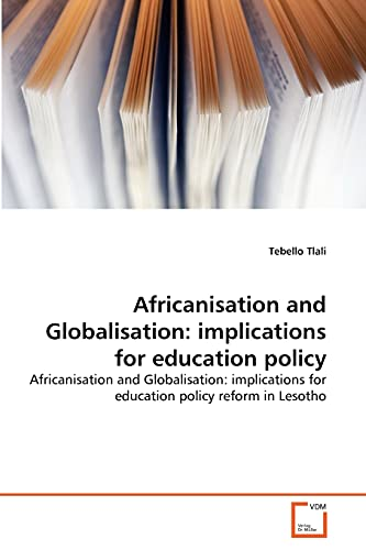 9783639311785: Africanisation and Globalisation: implications for education policy: Africanisation and Globalisation: implications for education policy reform in Lesotho