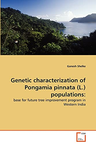 Genetic Characterization of Pongamia Pinnata (L.) Populations: Ganesh Shelke
