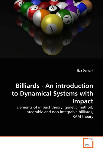 9783639313017: Billiards - An introduction to Dynamical Systems with Impact: Elements of impact theory, genetic method, integrable and non integrable billiards, KAM theory