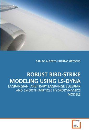 9783639313062: Robust Bird-Strike Modeling Using Ls-Dyna - AbeBooks