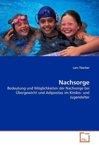 9783639313154: Nachsorge: Bedeutung und Möglichkeiten der Nachsorge bei Übergewicht und Adipositas im Kindes- und Jugendalter (German Edition)