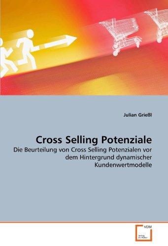 9783639313376: Cross Selling Potenziale: Die Beurteilung von Cross Selling Potenzialen vor dem Hintergrund dynamischer Kundenwertmodelle