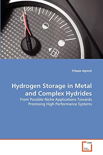 9783639313444: Hydrogen Storage in Metal and Complex Hydrides: From Possible Niche Applications Towards Promising High Performance Systems