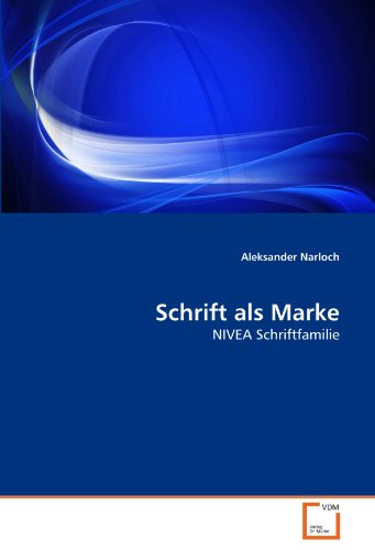 Schrift als Marke: NIVEA Schriftfamilie (Paperback): Aleksander Narloch