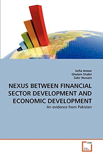 Nexus Between Financial Sector Development and Economic Development (Paperback): Ghulam Shabir, Dr ...
